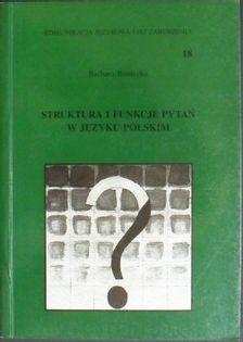 Struktura i funkcje pytań w języku polskim Barbara Boniecka