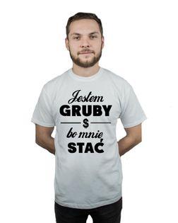 Koszulka męska JESTEM GRUBY BO MNIE STAĆ r XXL