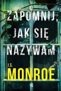 Zapomnij, jak się nazywam Monroe J.S.