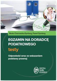 Egzamin na doradcę podatkowego Testy Chanowska-Dymlang Beata, Dymlang Paweł