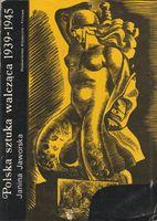 Polska sztuka walcząca 1939-1945  Janina Jaworska