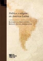 Politica y religión en Amrica Latina red. Katarzyna Krzywicka, Renata Siuda-Ambroziak