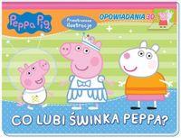 Peppa Pig. Opowiadania 3D. Co lubi świnka Peppa? opracowanie zbiorowe