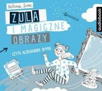 Zula i magiczne obrazy audiobook Natasza Socha, Aleksandra Spyra