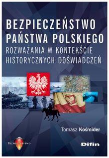 Bezpieczeństwo państwa polskiego Kośmider Tomasz