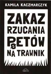 Zakaz rzucania poetów na trawnik Kamila Kaczmarczyk