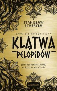 Klątwa Pelopidów Opowieść mitologiczna Stabryła Stanisław