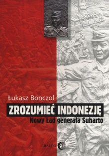 Zrozumieć Indonezję Bonczol Łukasz
