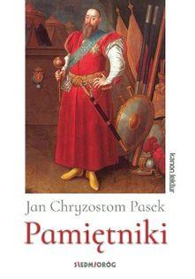Pamiętniki - Jan Chryzostom Pasek Pasek Jan Chryzostom