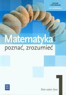Matematyka Poznać zrozumieć 1 Zbiór zadań Zakres podstawowy Ciszkowska Aleksandra, Przychoda Alina, Łaszczyk Zygmunt