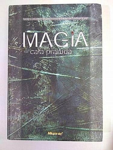 MAGIA - CAŁA PRAWDA - Praca Zbiorowa na Arena.pl