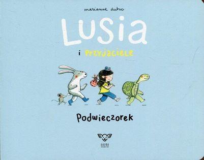 Lusia i przyjaciele Podwieczorek Dubuc Marianne