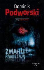 Zmarli pamiętają Dominik Podworski