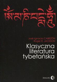 Klasyczna literatura tybetańska Cabezón Jos Ignacio, Jackson Roger R.