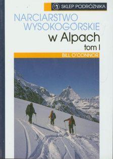 Narciarstwo wysokogórskie w Alpach Tom 1 Oconnor Bill