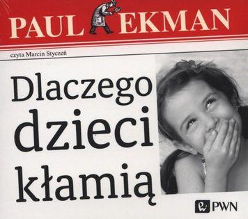 Dlaczego dzieci kłamią? Ekman Paul