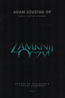 Zamknij oczy! Droga do spełnienia lekcje Samsona - Adam Szustak - oprawa miękka