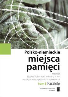 Polsko-niemieckie miejsca pamięci Tom 3 Traba Robert, Hahn Hans Henning