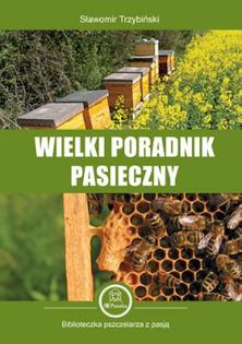 """Ksiązka """"Wielki poradnik pasieczny"""" Sławomir Trzybiński"""