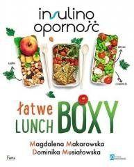 Insulinooporność. Łatwe lunchboxy Magdalena Makarowska, Dominika Musiałowska