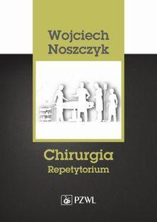 Chirurgia Repetytorium Noszczyk Wojciech