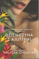 Dziewczyna z Ajutthai Agnieszka Walczak - Chojecka