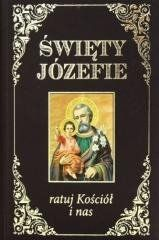 Święty Józefie ratuj Kościół i nas praca zbiorowa
