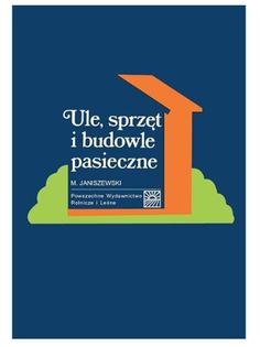"""Książka """"Ule, sprzęt i budowle pasieczne"""" M. Janiszewski"""