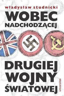 Wobec nadchodzącej drugiej wojny światowej Studnicki Władysław