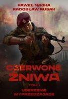 Czerwone Żniwa T.1 Paweł Majka, Radosław Rusak