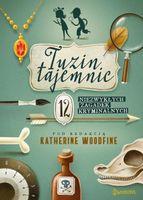 Tuzin tajemnic Woodfine Katherine, Stevens Robin, Nicholls Sally, Moss Helen, Lawrence Caroline, Whitehorn Harriet,