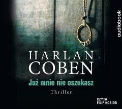 Już mnie nie oszukasz audiobook Harlan Coben
