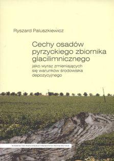 Cechy osadów pyrzyckiego zbiornika glacilimnicznego Paluszkiewicz Ryszard