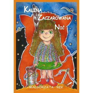 Kalina i zaczarowana nić Rek Małgorzata