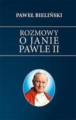 Rozmowy o Janie Pawle II Paweł Bieliński