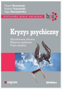 Kryzys psychiczny Bronowski Paweł, Kaszyński Hubert, Maciejewska Olga