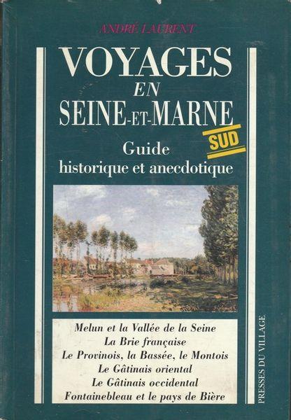Voyages en Seine-et-Marne Andre Laurent na Arena.pl