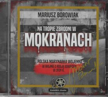 Na tropie zbrodni w Mokranach Borowiak Mariusz