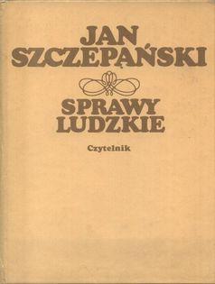 Sprawy Ludzkie Jan Szczepański
