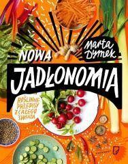 Nowa Jadłonomia. Roślinne przepisy z całego świata Marta Dymek