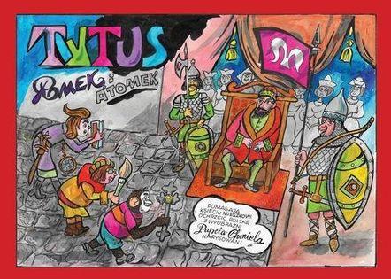 Tytus, Romek i ATomek pomagają księciu Mieszkowi ochrzcić Polskę z wyobraźni Papcia Chmiela narysowani Chmielewski Henryk Jerzy