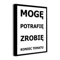 Obrazek na płótnie z napisami MOGĘ POTRAFIĘ ZROBIĘ obrazki typografia