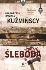 Ślady zbrodni. Śleboda Małgorzata Kuźmińska, Michał Kuźmiński
