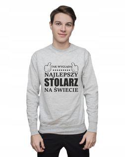 Bluza męska TAK WYGLĄDA NAJLEPSZY STOLARZ XXL