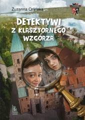 Detektywi z klasztornego wzgórza Zuzanna Orlińska