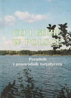 Co i gdzie w Polsce Poradnik i przewodnik turystyczny Jacek Sternowski