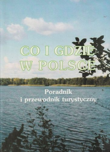 Co i gdzie w Polsce Poradnik i przewodnik turystyczny Jacek Sternowski na Arena.pl