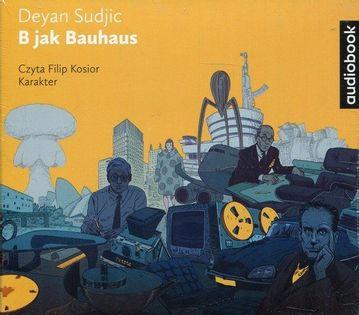 B jak Bauhaus Sudjic Deyan