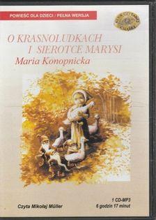 O krasnoludkach i sierotce Marysi  [Audiobook] Maria Konopnicka