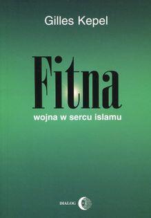 Fitna Wojna w sercu Islamu Kepel Gilles